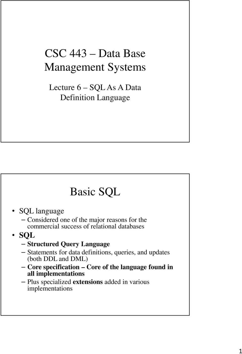 Query Language Statements for data definitions, queries, and updates (both DDL and DML) Core specification
