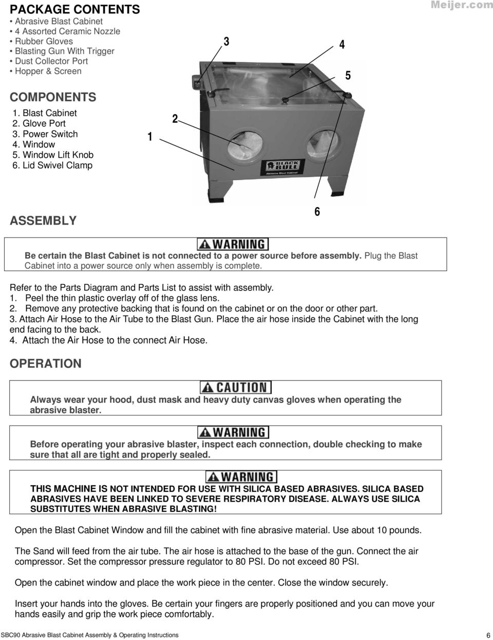 Plug the Blast Cabinet into a power source only when assembly is complete. Refer to the Parts Diagram and Parts List to assist with assembly. 1. Peel the thin plastic overlay off of the glass len s.