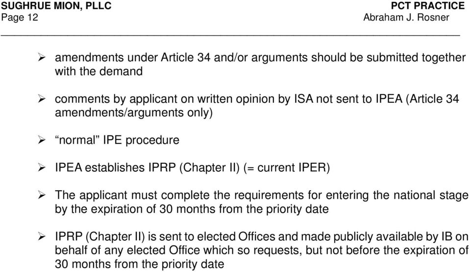 complete the requirements for entering the national stage by the expiration of 30 months from the priority date IPRP (Chapter II) is sent to elected