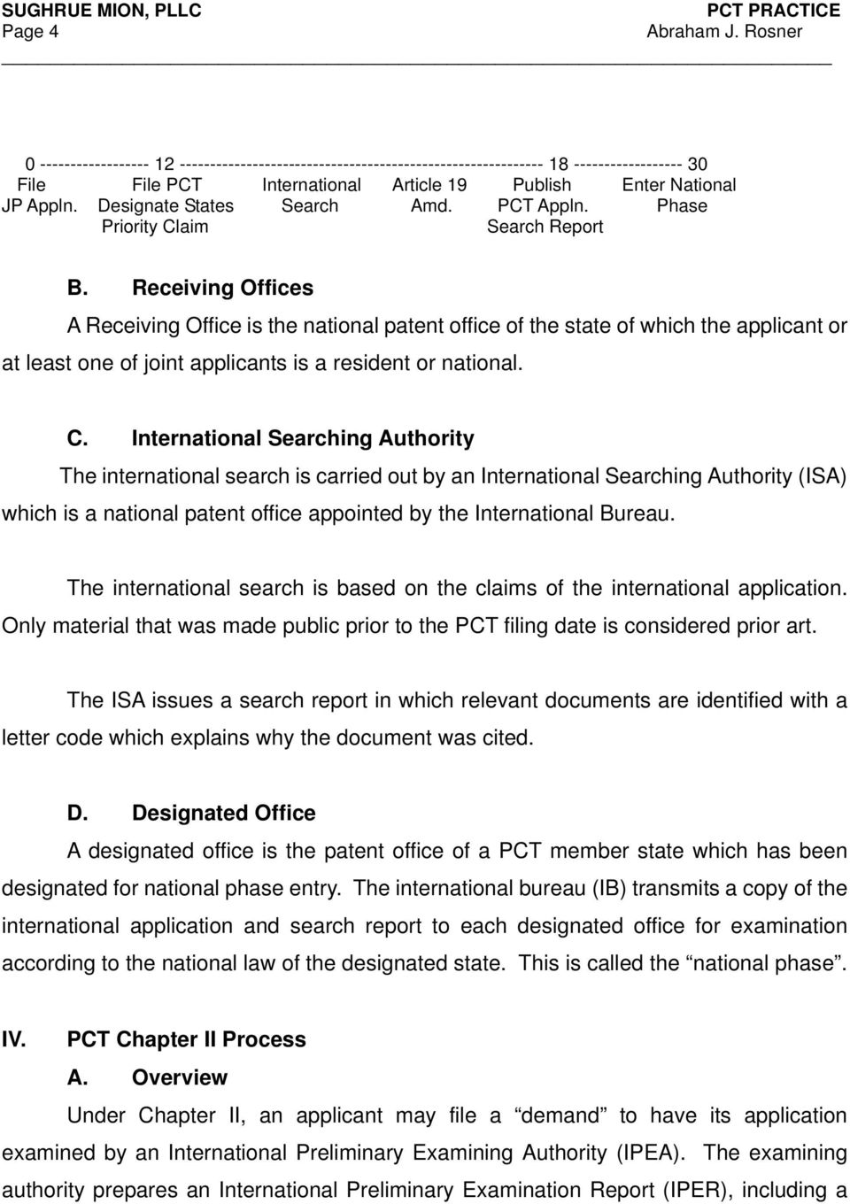 Receiving Offices A Receiving Office is the national patent office of the state of which the applicant or at least one of joint applicants is a resident or national. C.