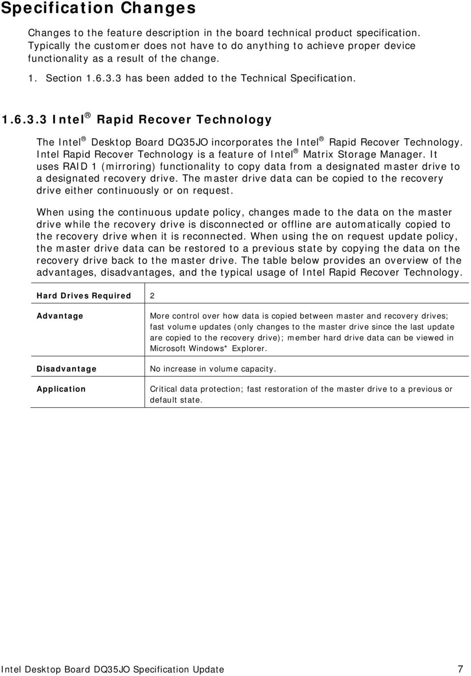 3 has been added to the Technical Specification. 1.6.3.3 Intel Rapid Recover Technology The Intel Desktop Board DQ35JO incorporates the Intel Rapid Recover Technology.