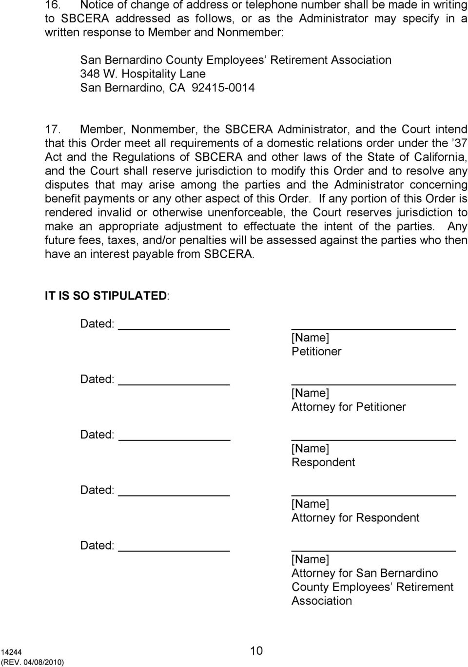 Member, Nonmember, the SBCERA Administrator, and the Court intend that this Order meet all requirements of a domestic relations order under the 37 Act and the Regulations of SBCERA and other laws of