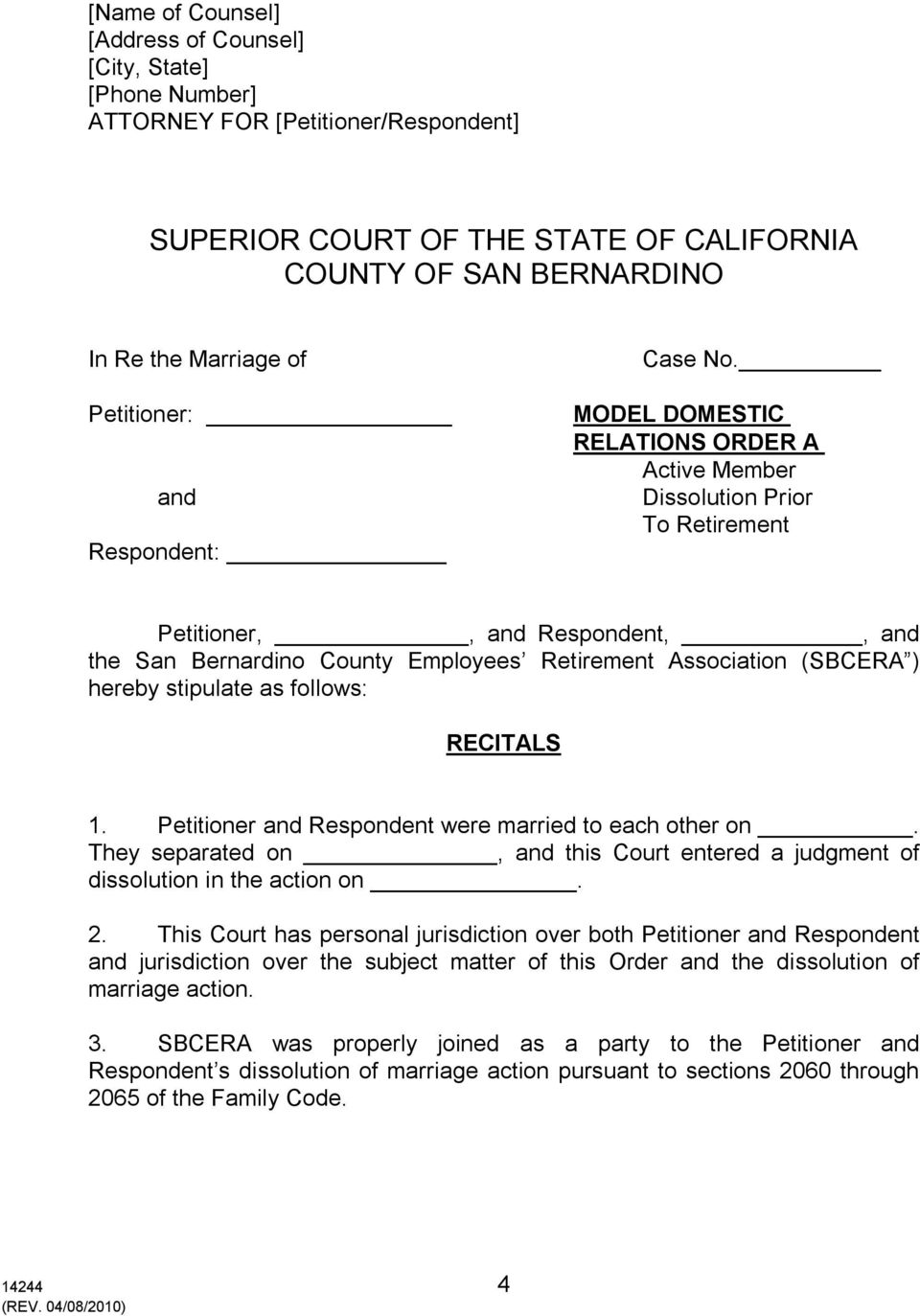 MODEL DOMESTIC RELATIONS ORDER A Active Member Dissolution Prior To Retirement Petitioner,, and Respondent,, and the San Bernardino County Employees Retirement Association (SBCERA ) hereby stipulate