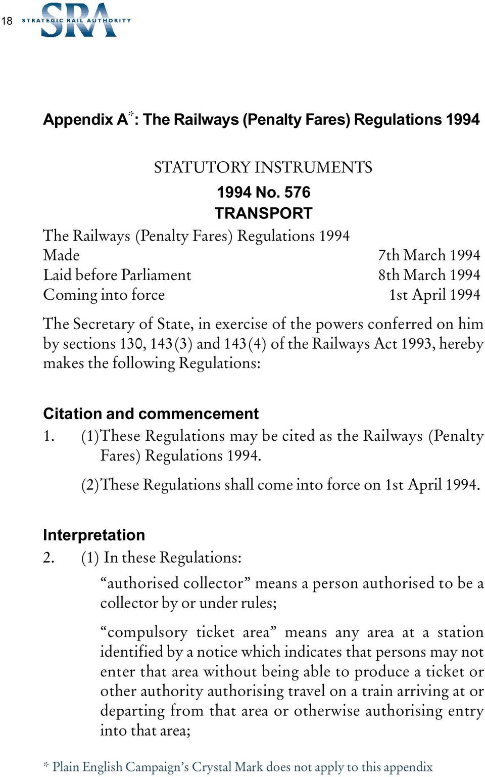 powers conferred on him by sections 130, 143(3) and 143(4) of the Railways Act 1993, hereby makes the following Regulations: Citation and commencement 1.
