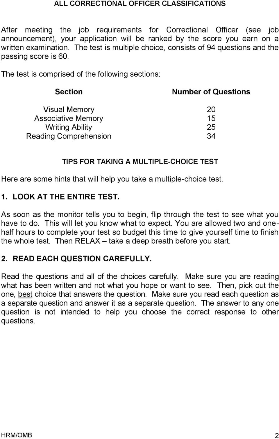 The test is comprised of the following sections: Section Number of Questions Visual Memory 20 Associative Memory 15 Writing Ability 25 Reading Comprehension 34 TIPS FOR TAKING A MULTIPLE-CHOICE TEST