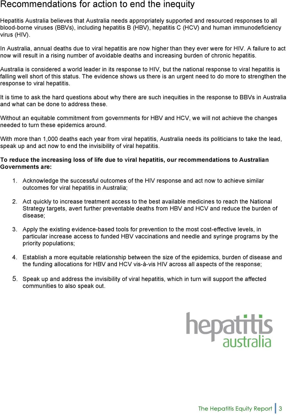 A failure to act now will result in a rising number of avoidable deaths and increasing burden of chronic hepatitis.