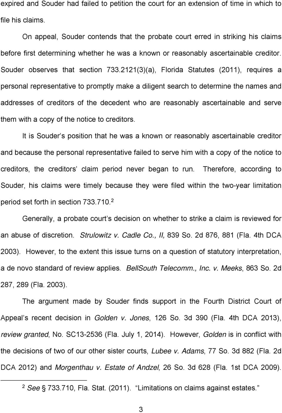 2121(3)(a), Florida Statutes (2011), requires a personal representative to promptly make a diligent search to determine the names and addresses of creditors of the decedent who are reasonably