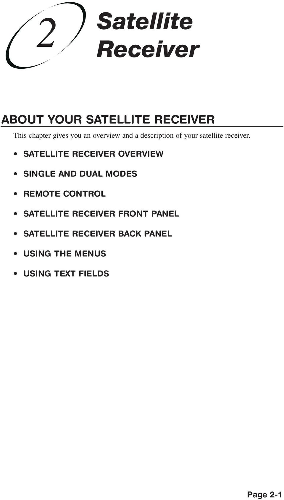 SATELLITE RECEIVER OVERVIEW SINGLE AND DUAL MODES REMOTE CONTROL SATELLITE