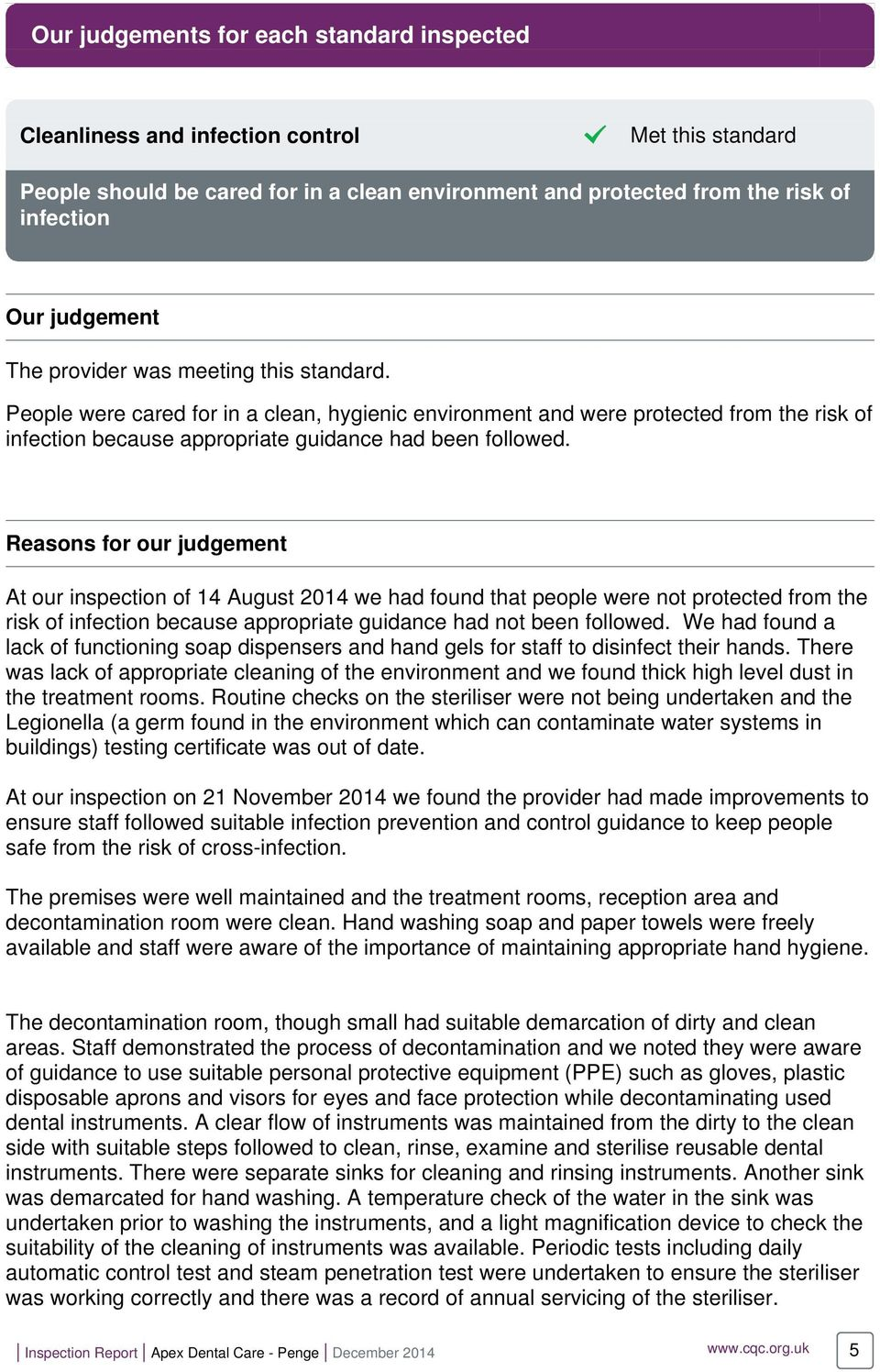 Reasons for our judgement At our inspection of 14 August 2014 we had found that people were not protected from the risk of infection because appropriate guidance had not been followed.