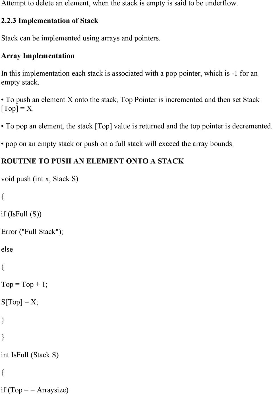 To push an element X onto the stack, Top Pointer is incremented and then set Stack [Top] = X.