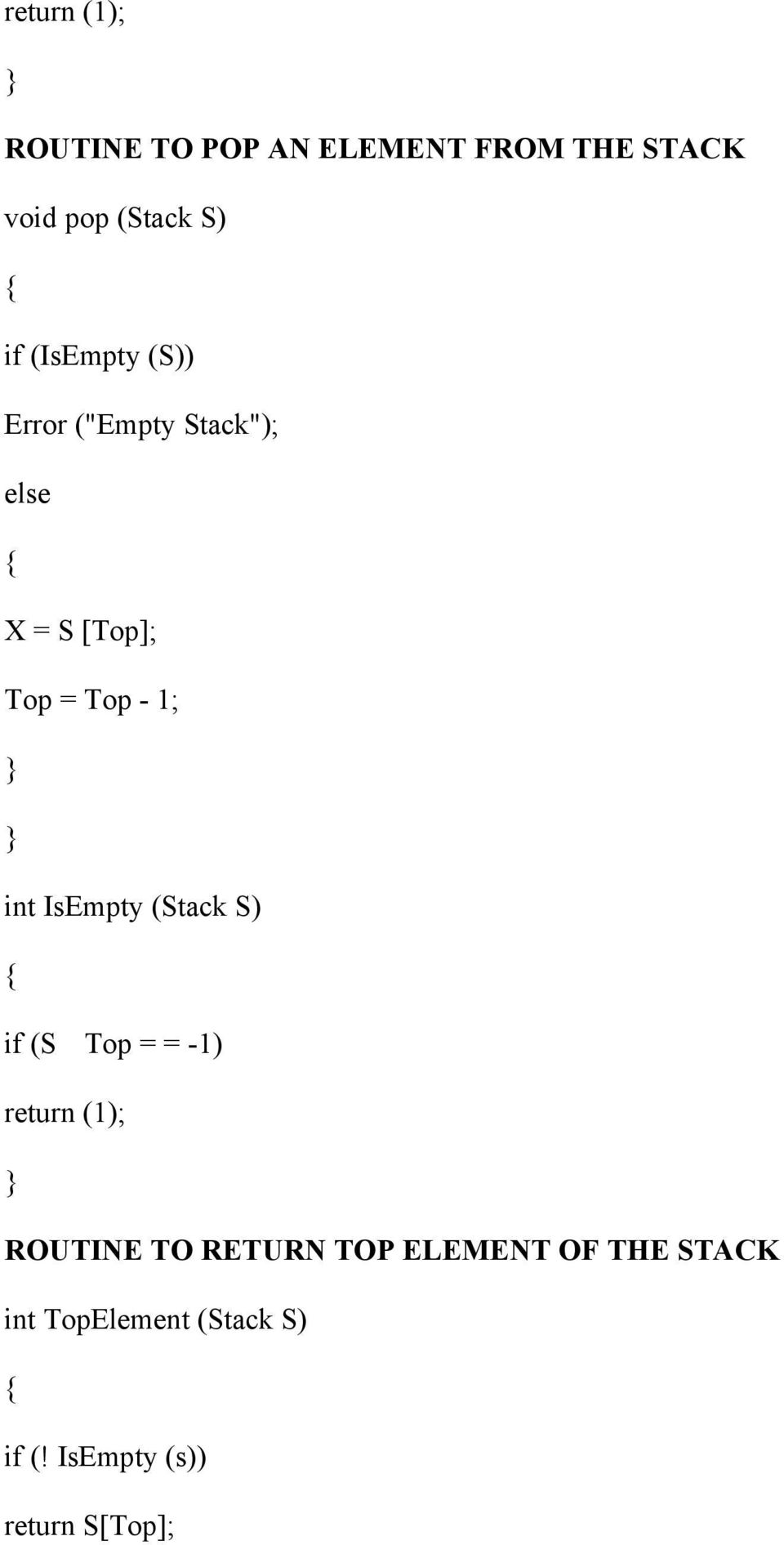 IsEmpty (Stack S) if (S Top = = -1) return (1); ROUTINE TO RETURN TOP