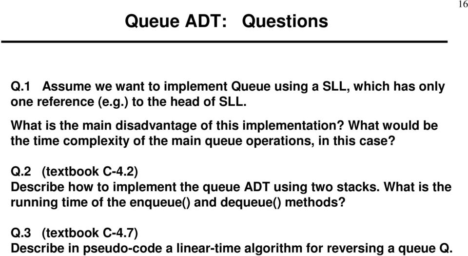What would be the time complexity of the main queue operations, in this case? Q. (textbook C-4.