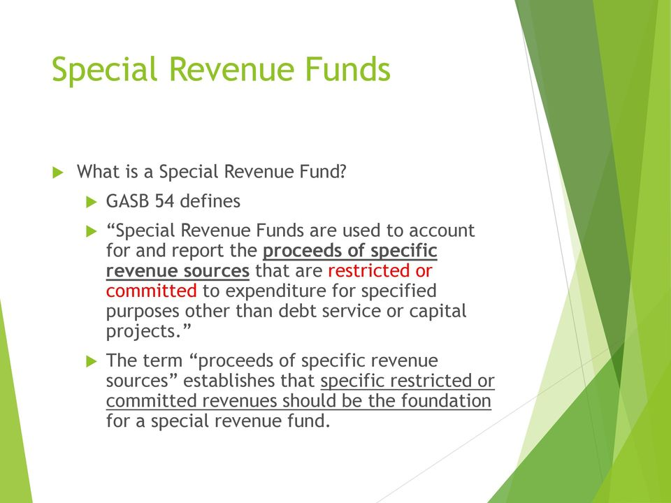 sources that are restricted or committed to expenditure for specified purposes other than debt service or