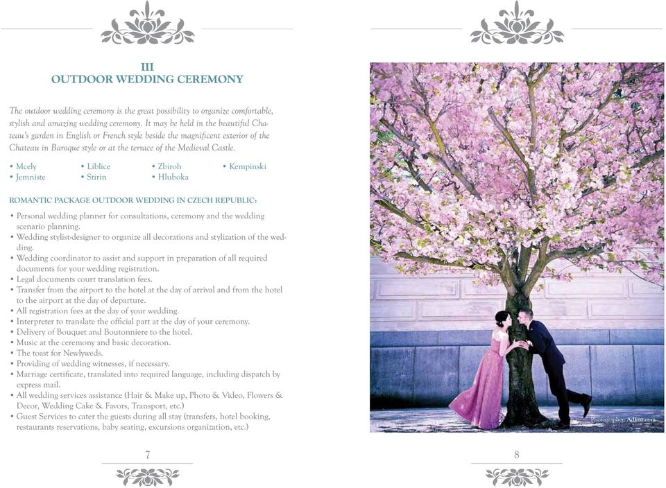 Mcely Jemniste Liblice Stirin Zbiroh Hluboka Kempinski ROMANTIC PACKAGE OUTDOOR WEDDING IN CZECH REPUBLIC: Personal wedding planner for consultations, ceremony and the wedding scenario planning.