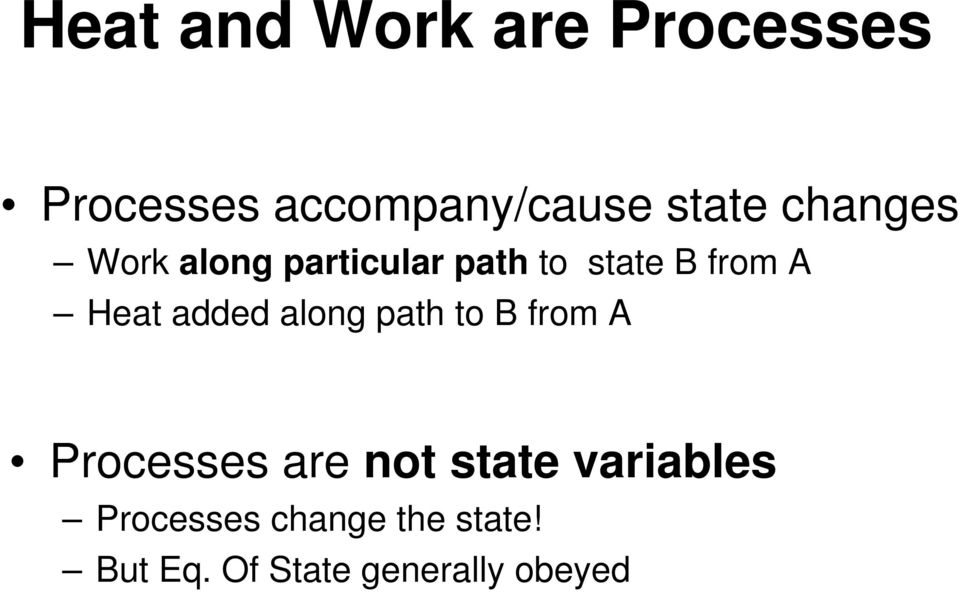 added along path to B from A Processes are not state