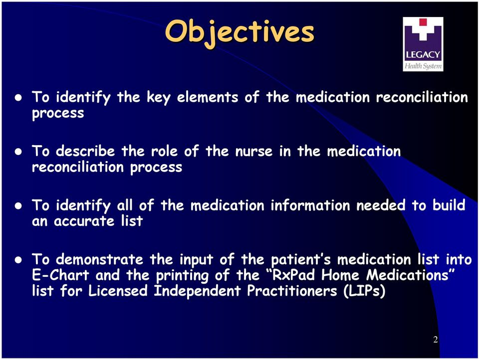 needed to build an accurate list To demonstrate the input of the patient s medication list into