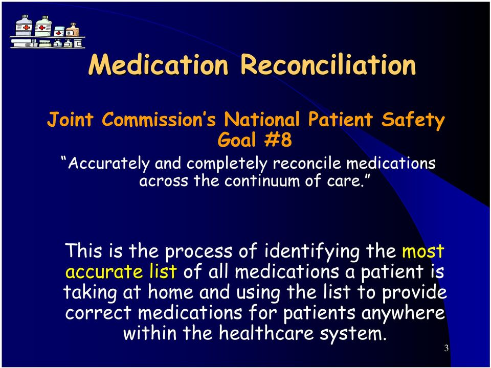 This is the process of identifying the most accurate list of all medications a patient is