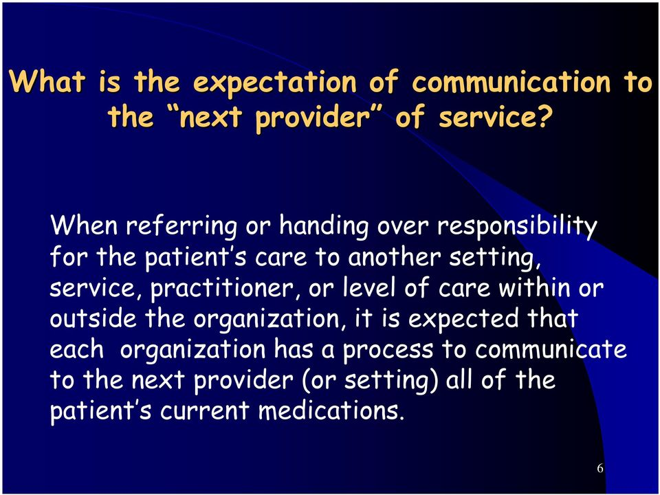service, practitioner, or level of care within or outside the organization, it is expected that