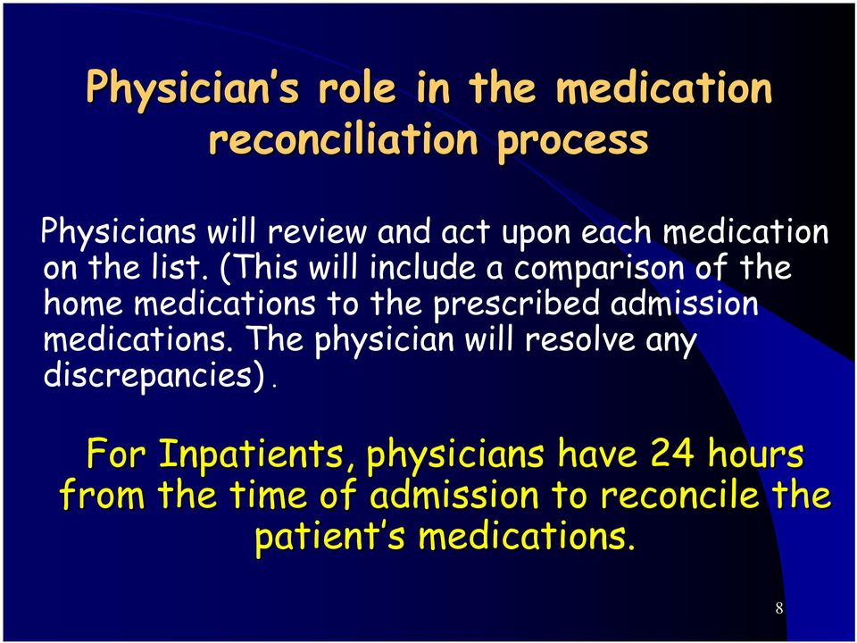 (This will include a comparison of the home medications to the prescribed admission