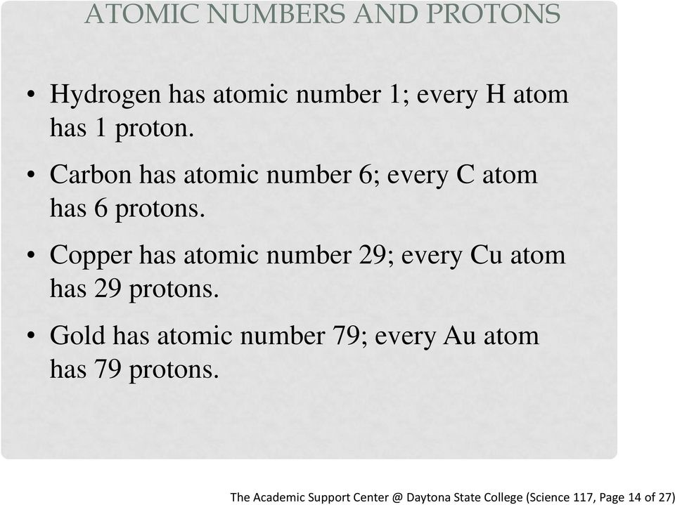 Copper has atomic number 29; every Cu atom has 29 protons.
