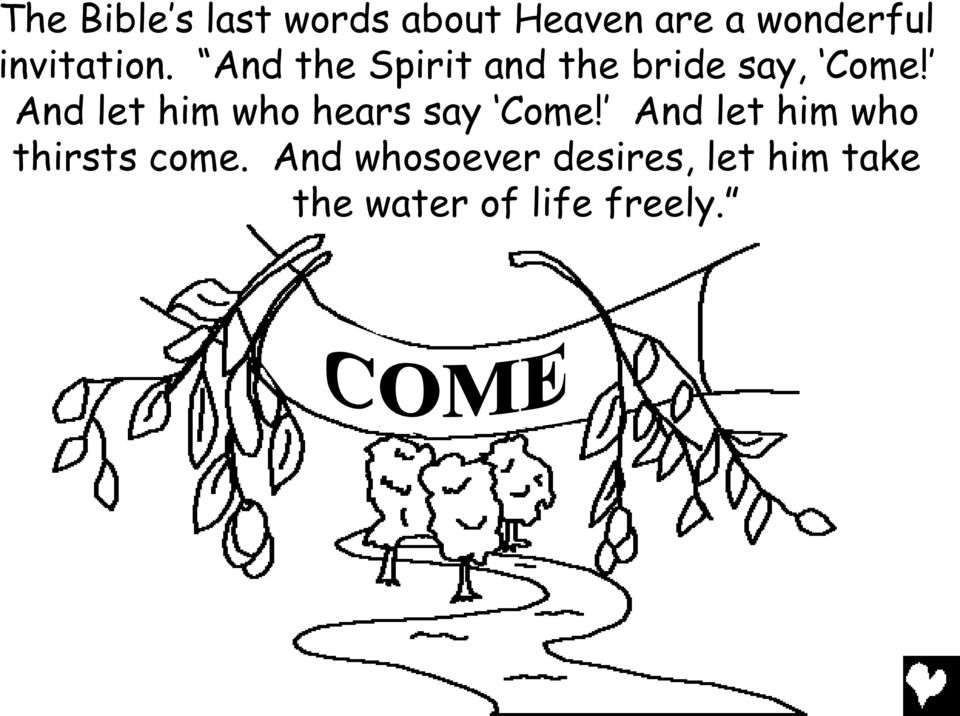 And let him who hears say Come!