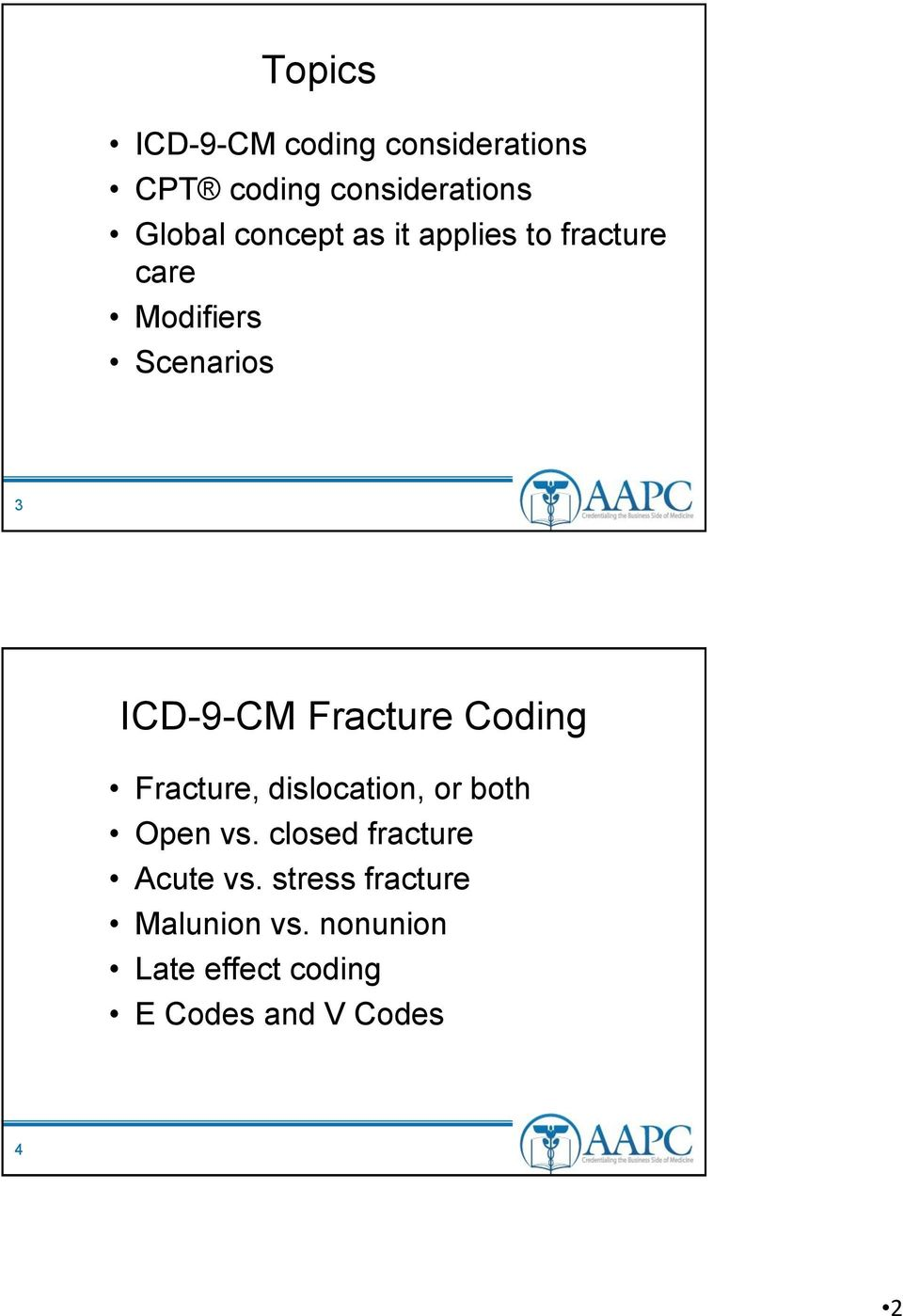 Fracture Coding Fracture, dislocation, or both Open vs.