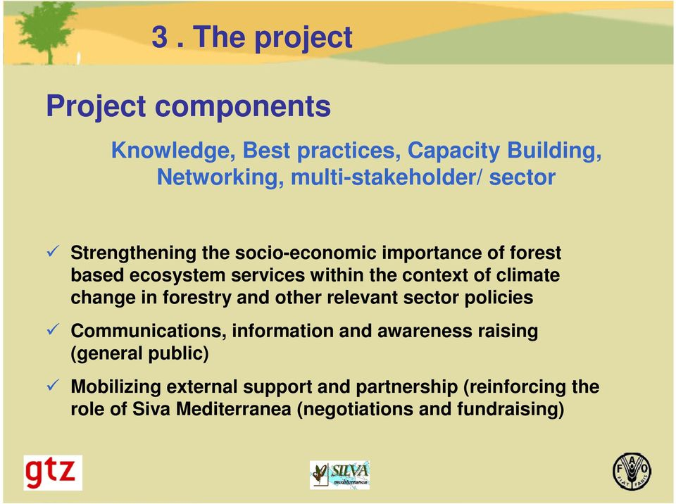 change in forestry and other relevant sector policies Communications, information and awareness raising (general