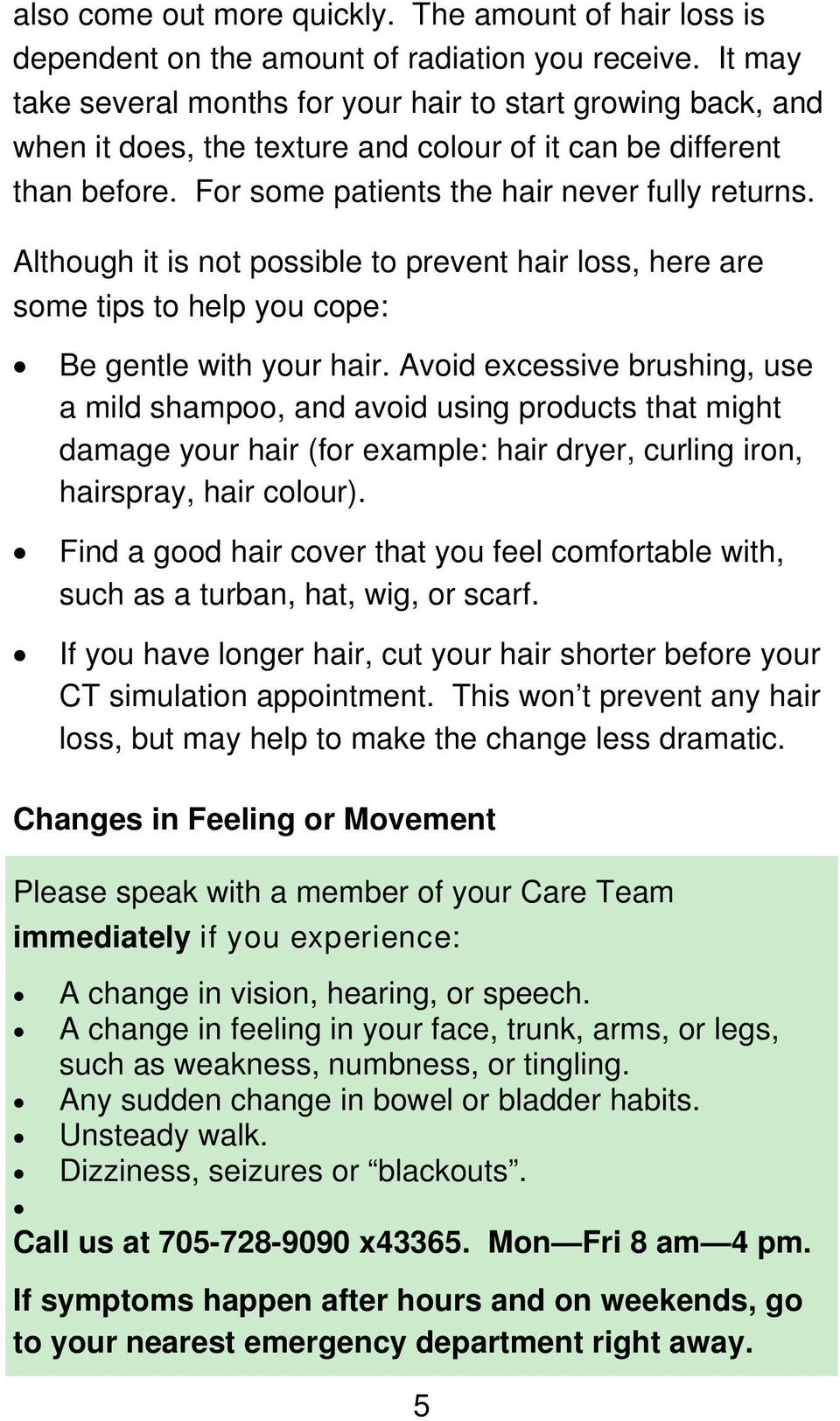 Although it is not possible to prevent hair loss, here are some tips to help you cope: Be gentle with your hair.