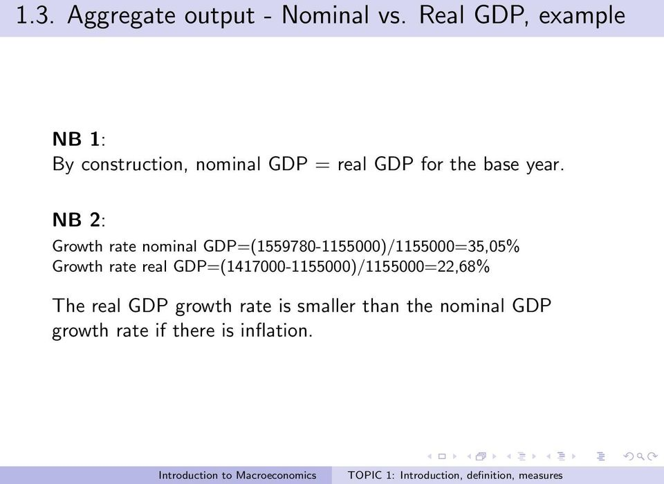 NB 2: Growth rate nominal GDP=(1559780-1155000)/1155000=35,05% Growth rate real