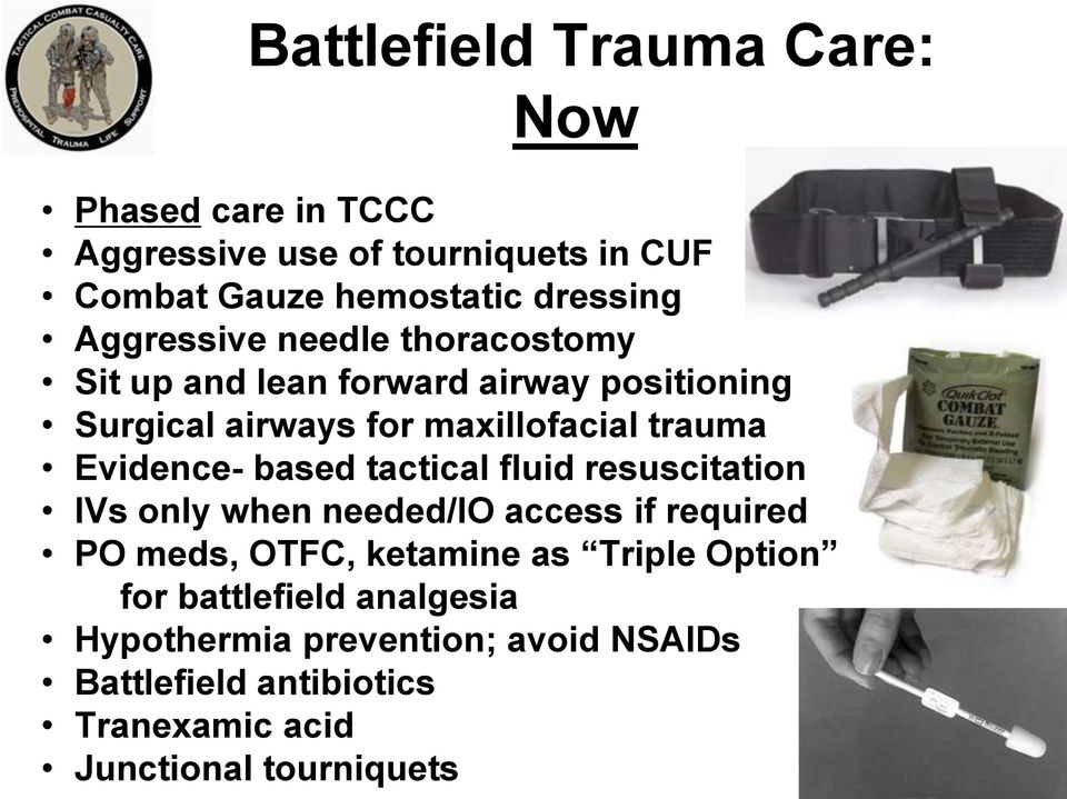 Evidence- based tactical fluid resuscitation IVs only when needed/io access if required PO meds, OTFC, ketamine as Triple