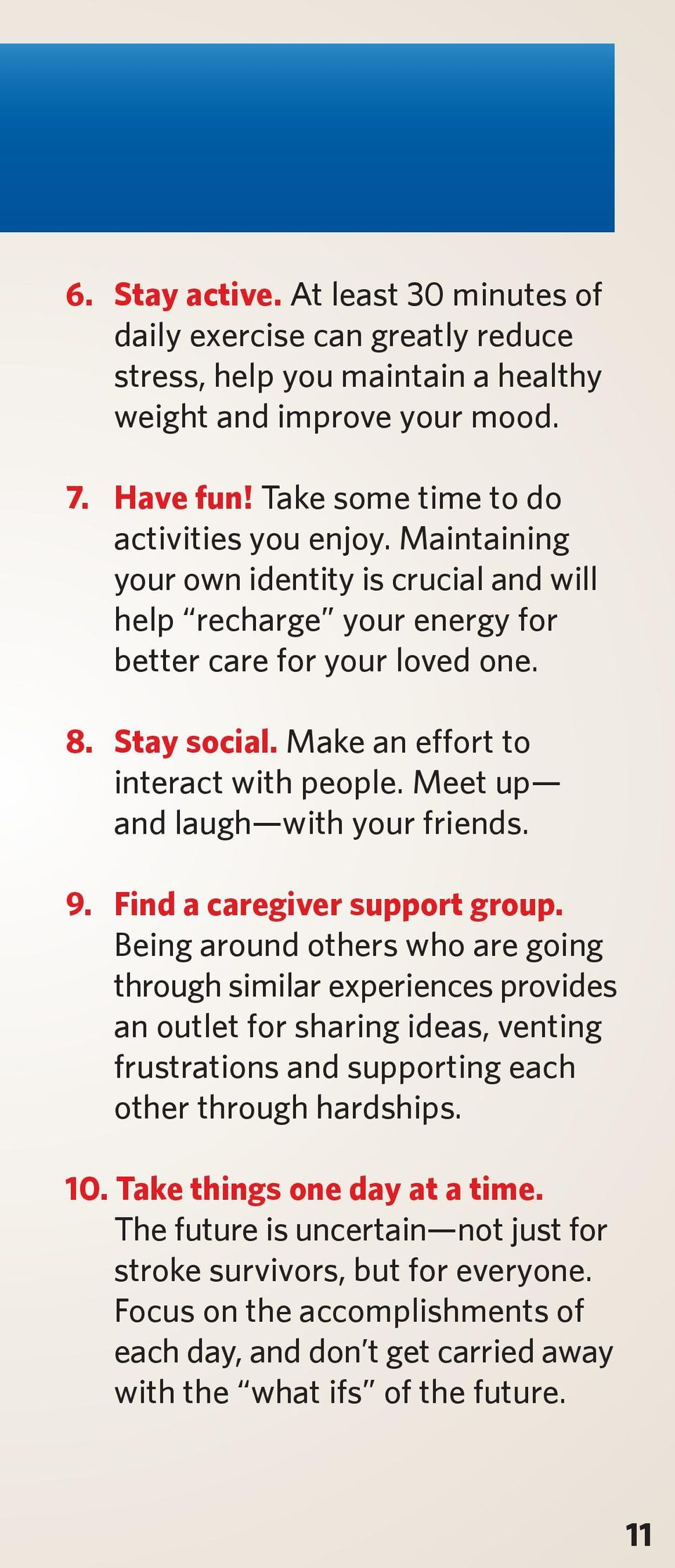 Meet up and laugh with your friends. 9. Find a caregiver support group.