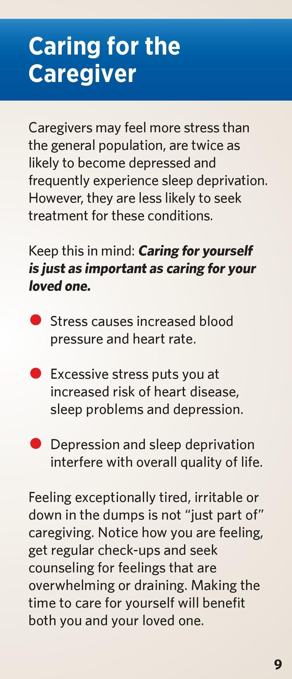 Stress causes increased blood pressure and heart rate. Excessive stress puts you at increased risk of heart disease, sleep problems and depression.