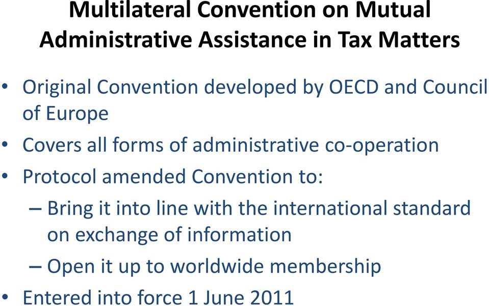 co-operation Protocol amended Convention to: Bring it into line with the international
