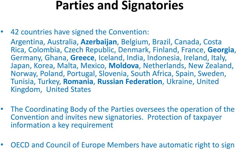 Portugal, Slovenia, South Africa, Spain, Sweden, Tunisia, Turkey, Romania, Russian Federation, Ukraine, United Kingdom, United States The Coordinating Body of the Parties
