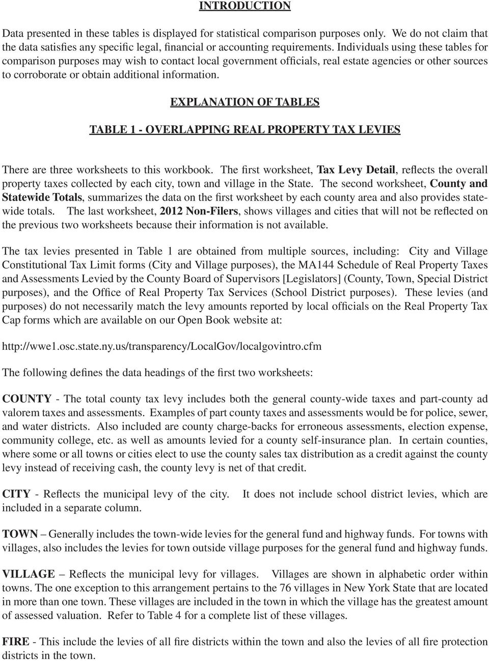 EXPLANATION OF TABLES TABLE 1 - OVERLAPPING REAL PROPERTY TAX LEVIES There are three worksheets to this workbook.