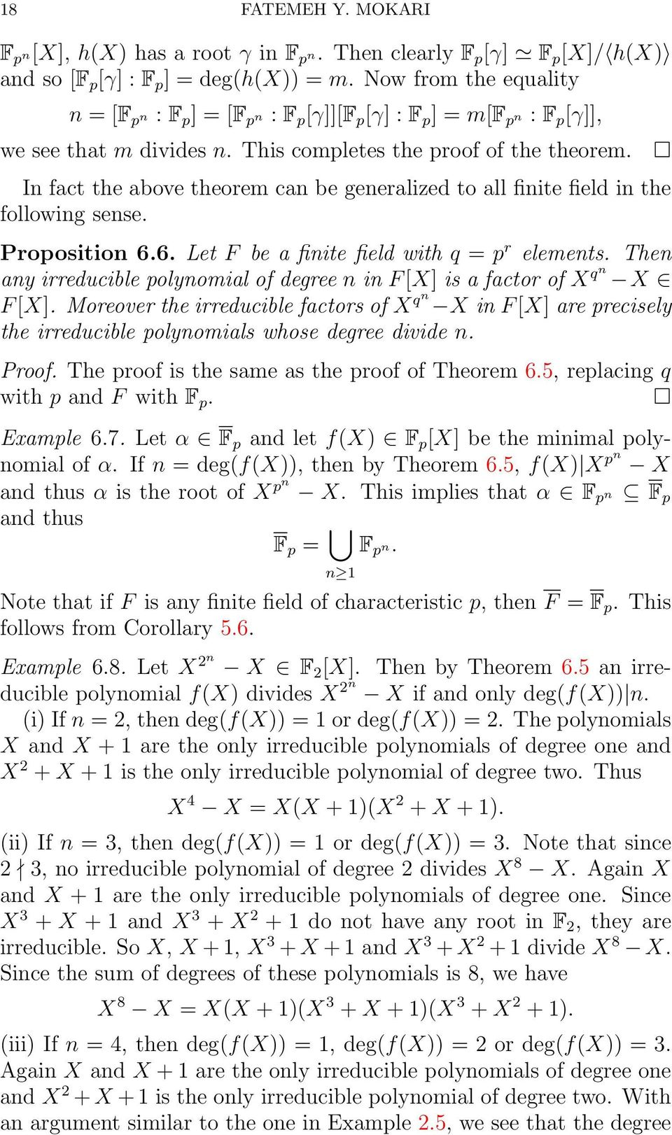 In fact the above theorem can be generalized to all finite field in the following sense. Proposition 6.6. Let F be a finite field with q = p r elements.