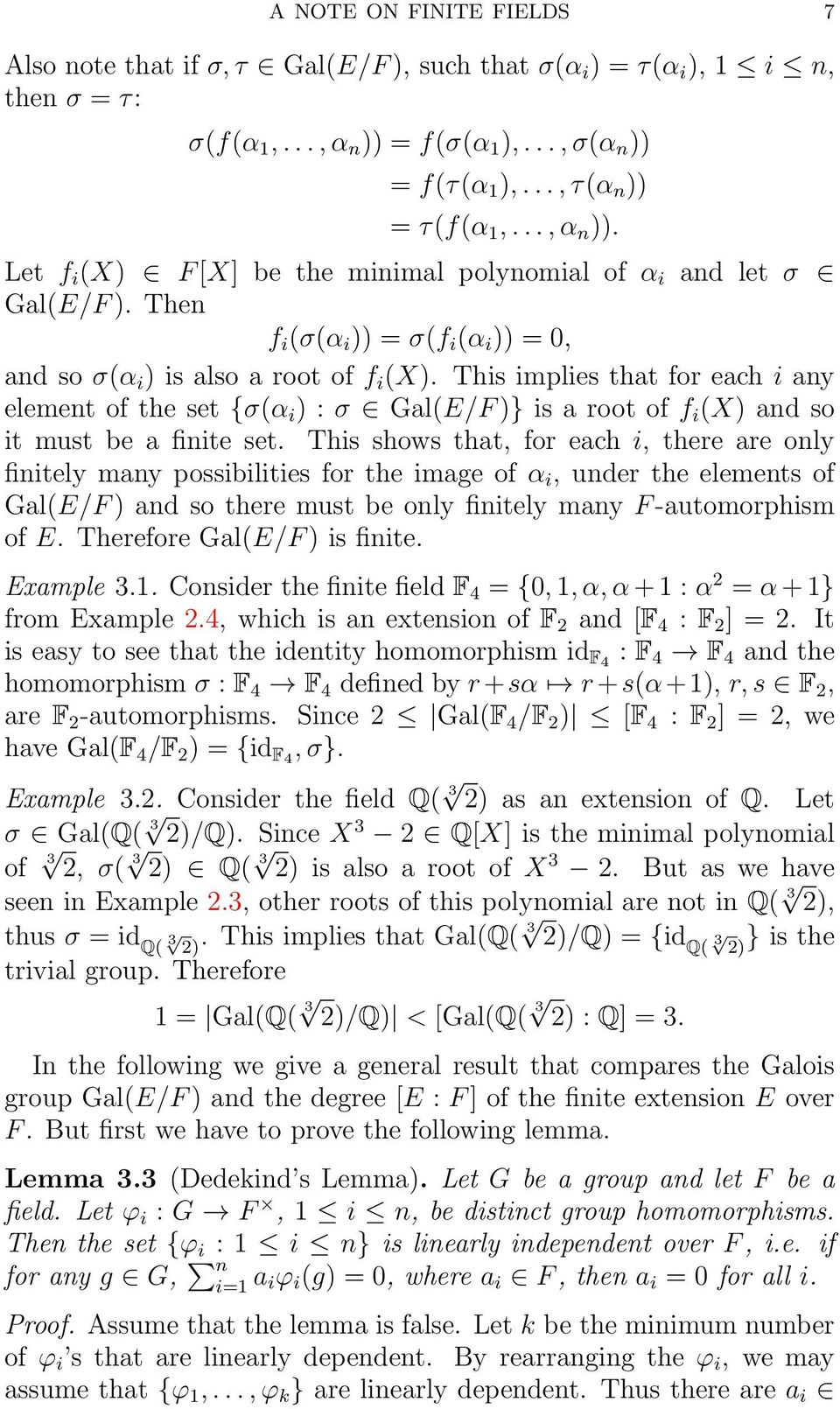 This implies that for each i any element of the set {σ(α i ) : σ Gal(E/F )} is a root of f i (X) and so it must be a finite set.