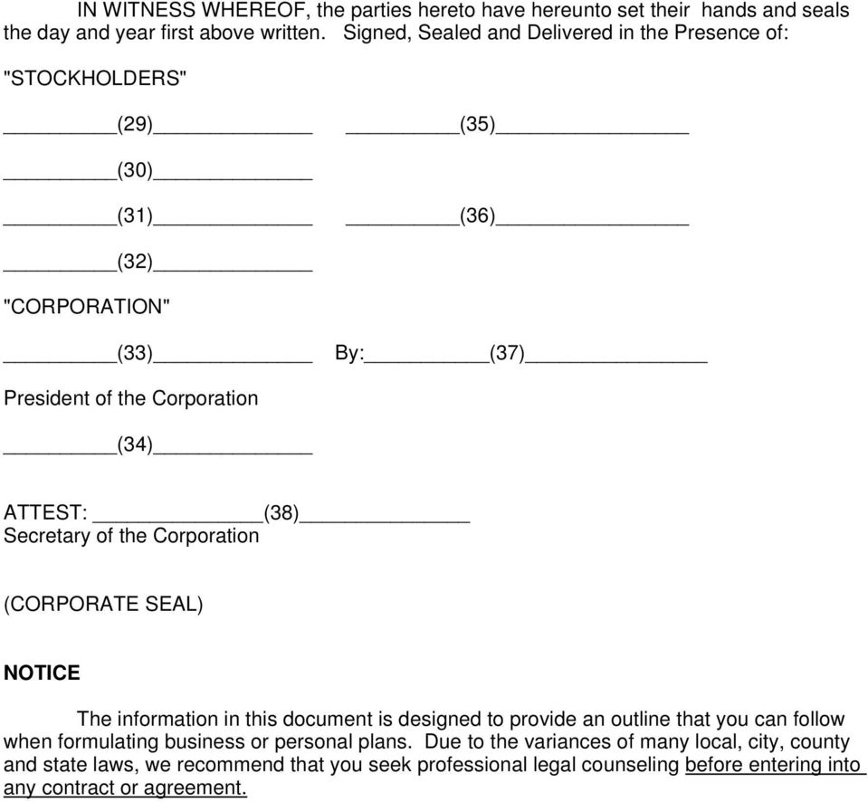 ATTEST: (38) Secretary of the Corporation (CORPORATE SEAL) NOTICE The information in this document is designed to provide an outline that you can follow when