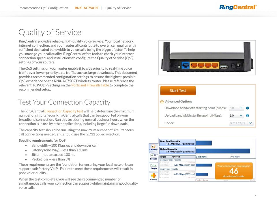 To help you manage your call quality, RingCentral offers tools to check your internet connection speed, and instructions to configure the Quality of Service (QoS) settings of your routers.