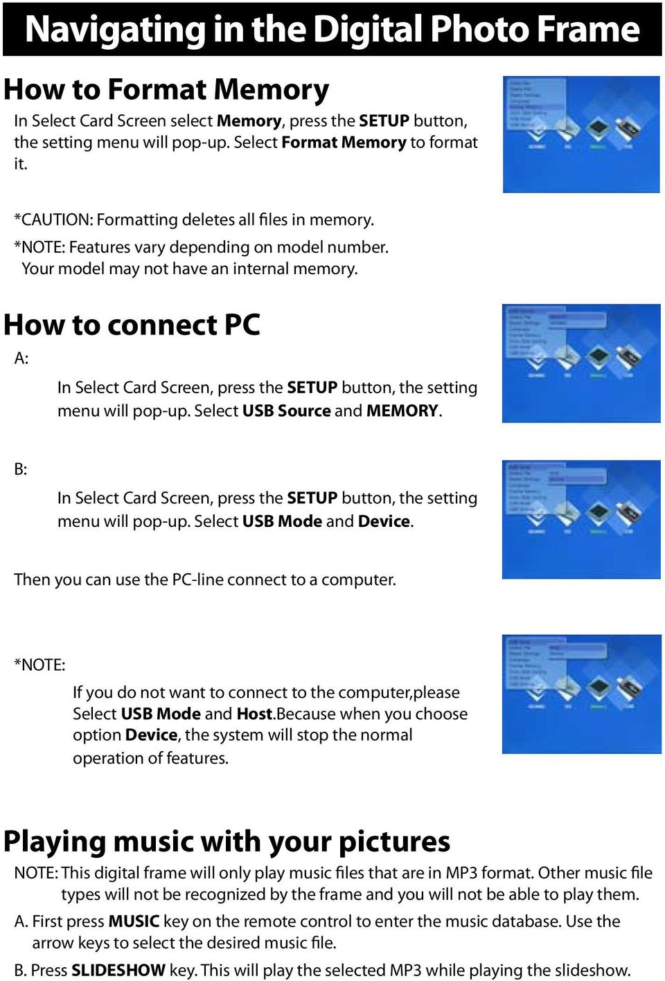 How to connect PC A: In Select Card Screen, press the SETUP button, the setting menu will pop-up. Select USB Source and MEMORY.