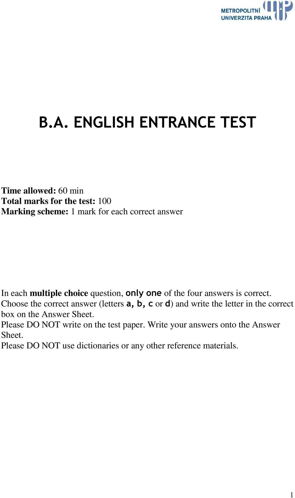 Choose the correct answer (letters a, b, c or d) and write the letter in the correct box on the Answer Sheet.