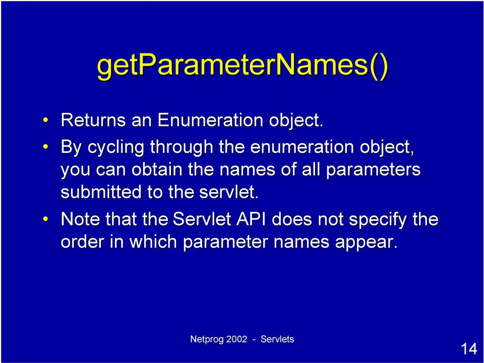 names of all parameters submitted to the servlet.