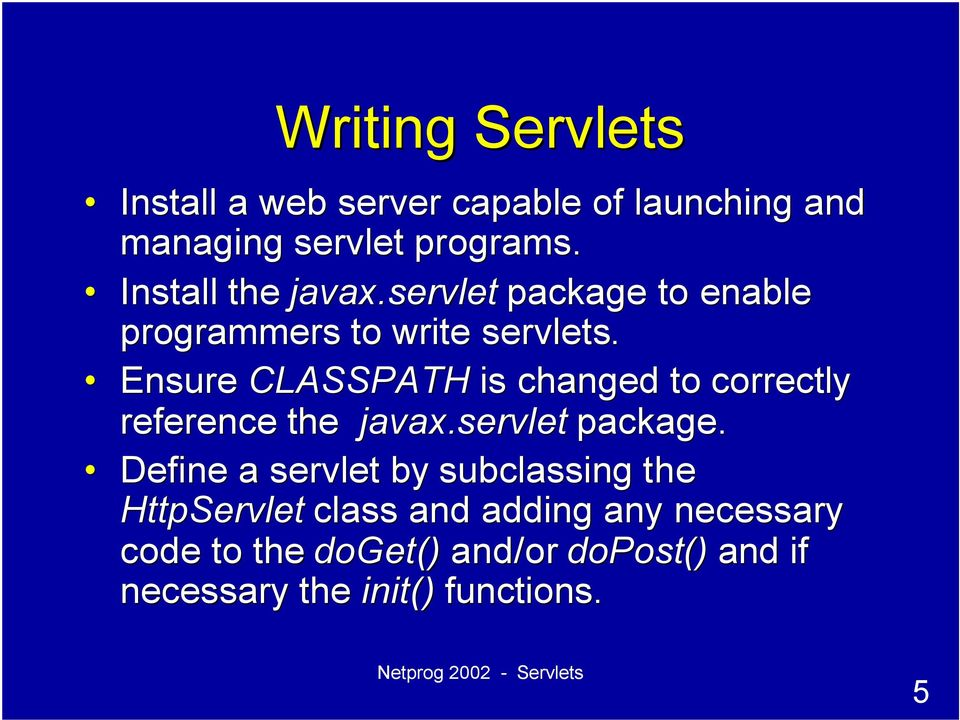 Ensure CLASSPATH is changed to correctly reference the javax.servlet package.