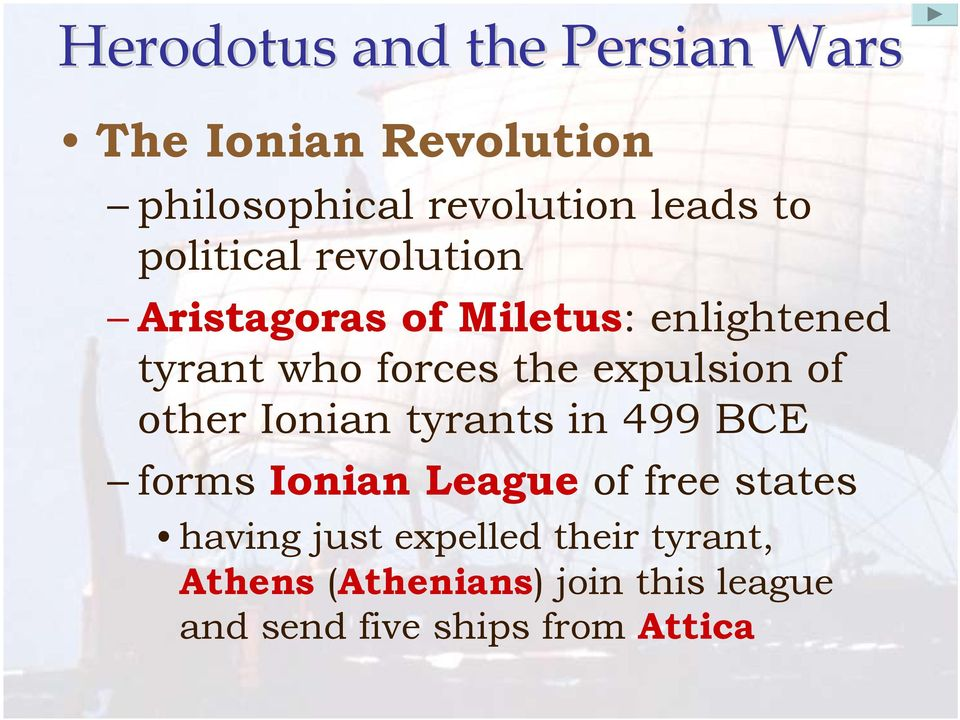 Ionian tyrants in 499 BCE forms Ionian League of free states having just