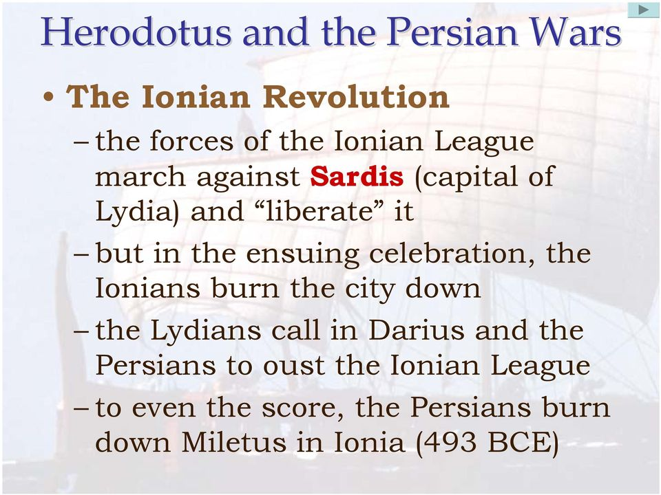 Ionians burn the city down the Lydians call in Darius and the Persians to