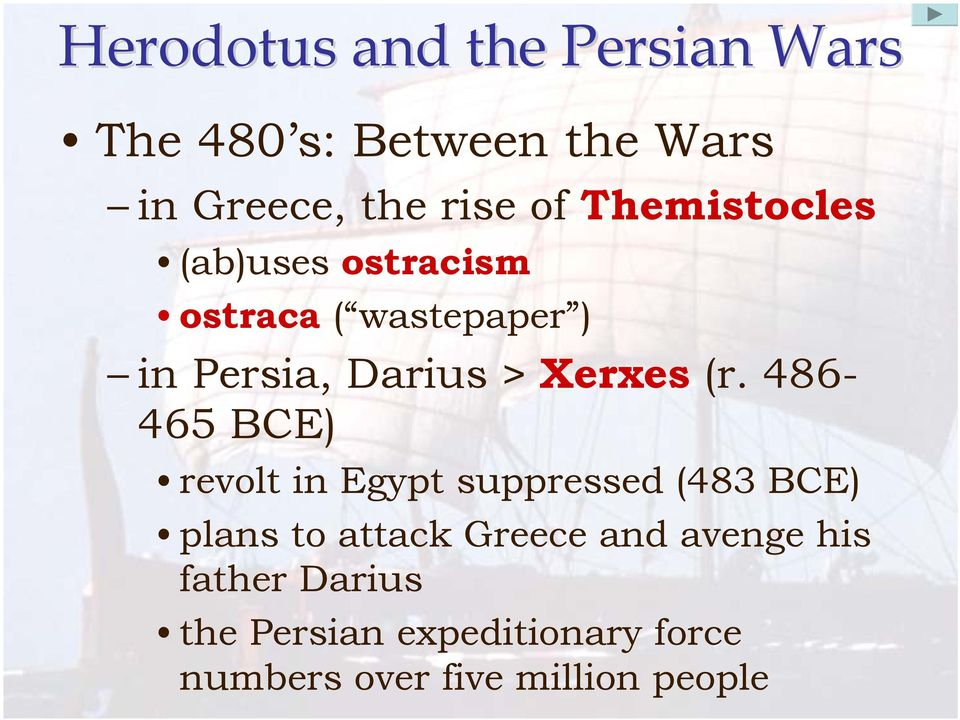 486-465 BCE) revolt in Egypt suppressed (483 BCE) plans to attack Greece