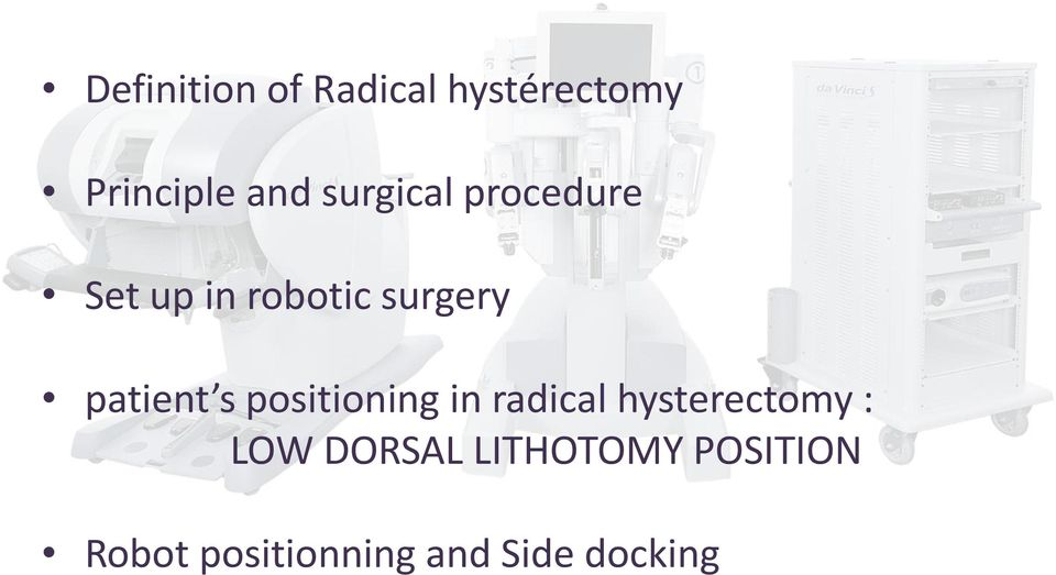 patient s positioning in radical hysterectomy : LOW