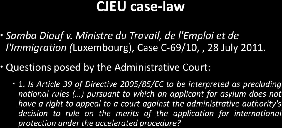 Is Article 39 of Directive 2005/85/EC to be interpreted as precluding national rules ( ) pursuant to which an applicant for