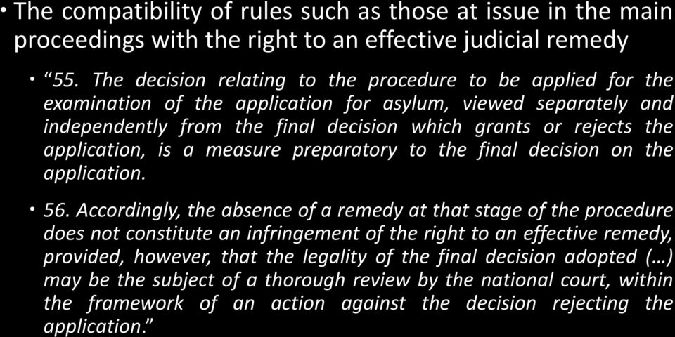 the application, is a measure preparatory to the final decision on the application. 56.