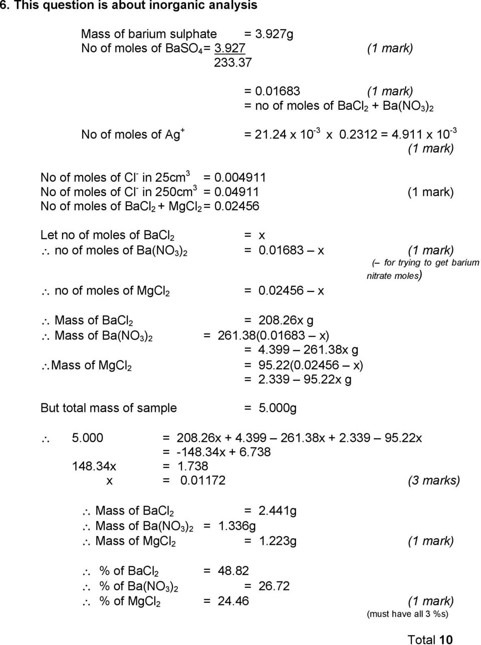 01683 x ( for trying to get barium nitrate moles) no of moles of Mgl 2 = 0.02456 x Mass of Bal 2 = 208.26x g Mass of Ba(N 3 ) 2 = 261.38(0.01683 x) = 4.399 261.38x g Mass of Mgl 2 = 95.22(0.